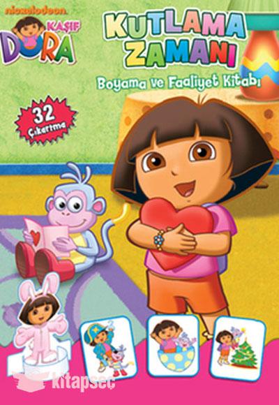 Kaşif Dora Kutlama Zamanı Boyama Ve Faaliyet Kitabı Doğan Egmont