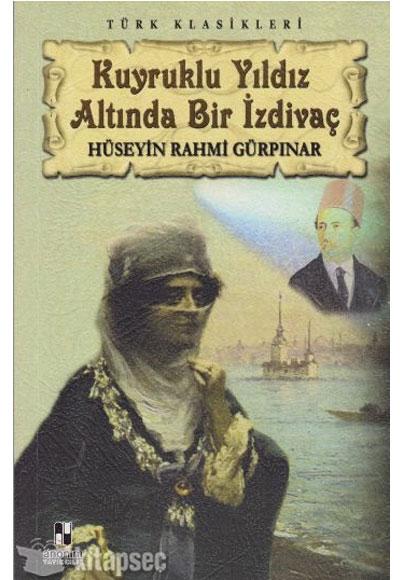 Türk Klasikleri Kuyruklu Yıldız Altında Bir Izdivaç Anonim
