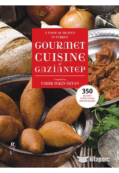 A taste of heaven in turkey gourmet cuisine of gaziantep for A taste of turkish cuisine