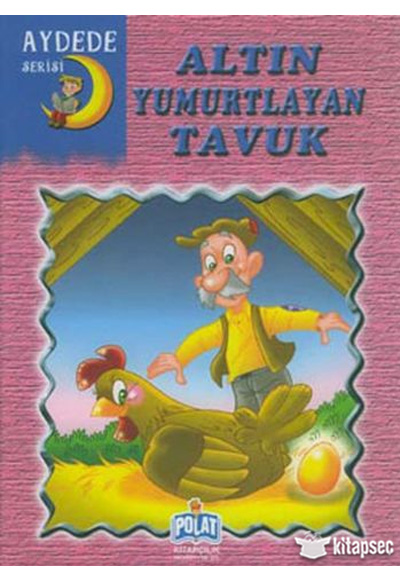 Aydede Serisi Altin Yumurtlayan Tavuk Polat Kitapcilik 9789756687086