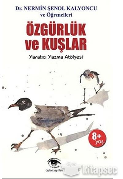 özgürlük Ve Kuşlar Ceylan Yayınları 9786059038119
