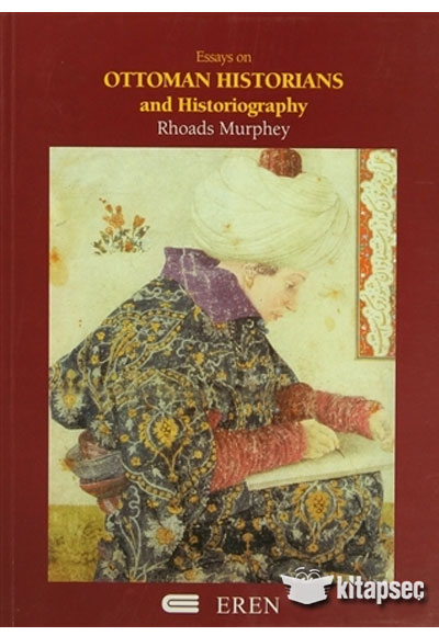 Essays on ottoman historians and historiography