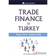 Trade Finance In Turkey Türkmen Kitabevi