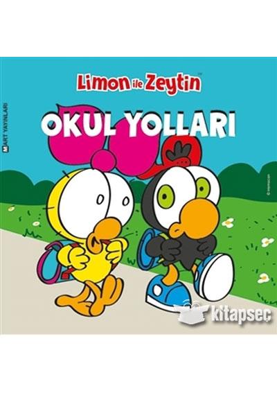 Limon Ile Zeytin Okul Yollari Mart Yayinlari 9786059987608