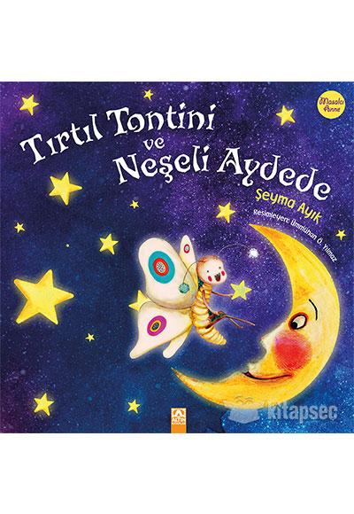 Tirtil Tontini Ve Neseli Aydede Altin Kitaplar 9789752123595