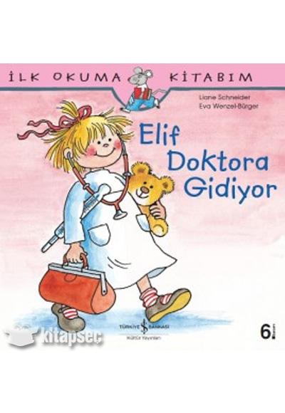 cb2746b62ed13 Elif Doktora Gidiyor İş Bankası Kültür Yayınları | 9786053601500