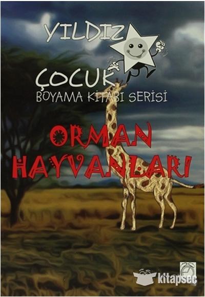 Yildiz Cocuk Boyama Kitabi Serisi Orman Hayvanlari Kitapsaati