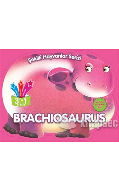 Sekilli Hayvanlar Serisi Brachiosaurus Parilti Yayinlari
