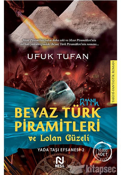 Beyaz Turk Piramitleri Ve Lolan Guzeli Yada Tasi Efsanesi 2 Ufuk