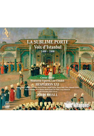 La sublime porte voix distanbul 1430 1750 jordi savall for Sublime porte