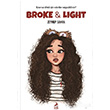 Broke and Ligth Zeynep Sahra Ren Kitap