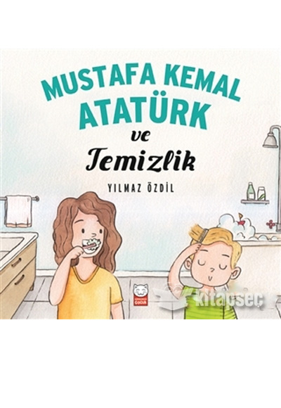 Mustafa Kemal Ataturk Ve Temizlik Yilmaz Ozdil Kirmizi Kedi Cocuk