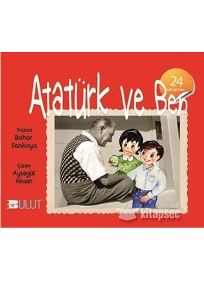 Ataturk Ve Ben Bahar Sarikaya Bulut Yayinlari 9789752865624