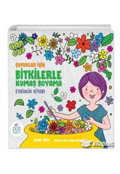 Cocuklar Icin Bitkilerle Kumas Boyama Etkinlik Kitabi Zuhal Ozer