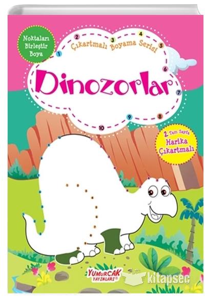 Dinozorlar Cikartmali Boyama Serisi Yumurcak Yayinlari 9789752743793