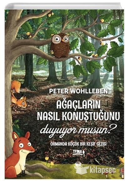 Agaclarin Nasil Konustugunu Duyuyor Musun Peter Wohlleben Kitap