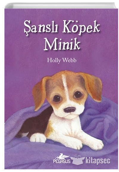 Sansli Kopek Minik Holly Webb Pegasus Yayinlari 9786052997727