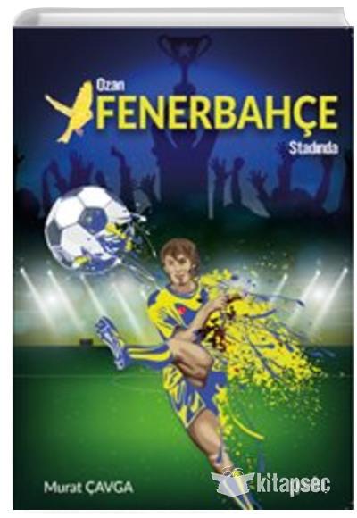 Ozan Fenerbahce Stadinda Murat Cavga Puslu Yayincilik 9786057869326