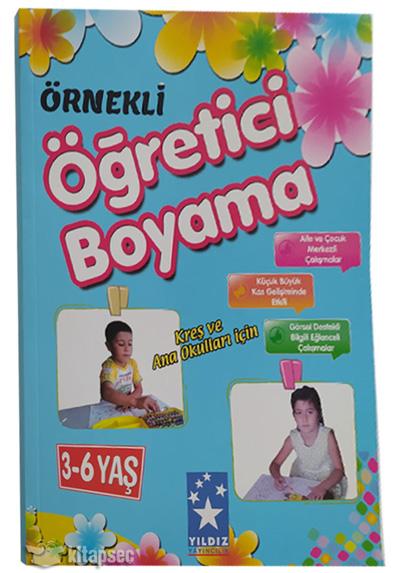 Ornekli Ogretici Boyama 3 6 Yas Yildiz Yayincilik 8699444030302